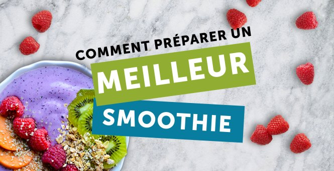 comment preparer un meilleur smoothie
