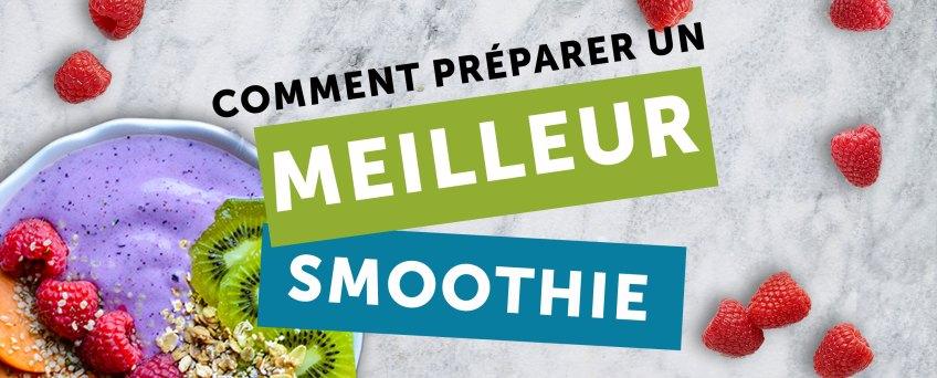 comment preparer un meilleur smoothie