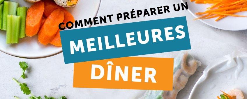 comment préparer un meilleurs dîner